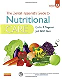The Dental Hygienist's Guide to Nutritional Care, 4e (Stegeman, Dental Hygienist's Guide to Nutrional Care)