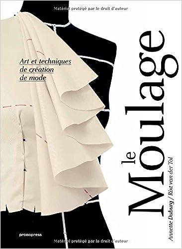 Book's Cover of Le Moulage Art et techniques de création de mode (Français) Broché – 26 janvier 2017