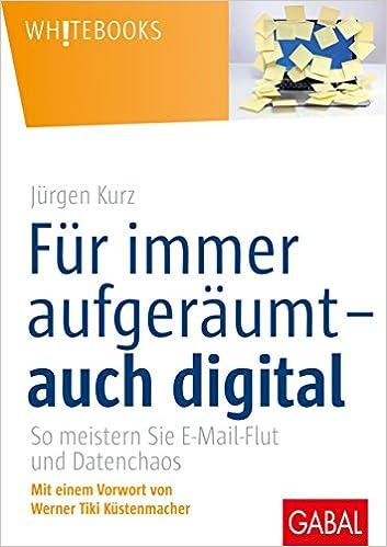 Cover des Buchs: Für immer aufgeräumt – auch digital: So meistern Sie E-Mail-Flut und Datenchaos (Whitebooks)