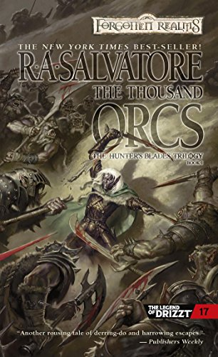 1000 Places (The Thousand Orcs: The Hunter's Blades Trilogy, Book I (The Legend of Drizzt 14))