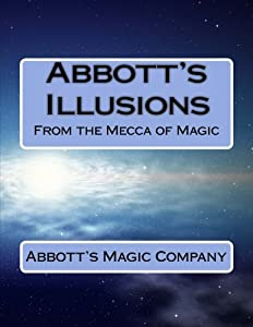 Abbott's Illusions: From The Mecca Of Magic