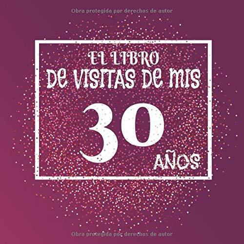 El libro de visitas de mis 30 años: Libro de visitas fiesta ...