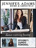 Love Coming Home Ep. 1: Condo Remodel