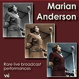 マリアン・アンダーソン ~ 貴重ライヴ放送音源集 (Marian Anderson / Rare Live Broadcast Performance) [輸入盤]