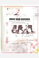 I Am Not An Artist: Unconventional And Creative Photography by Nitsa (2008-01-15) Paperback