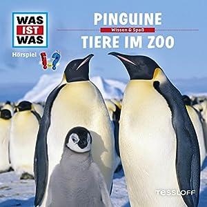 Pinguine / Tiere im Zoo (Was ist Was 28) Hörspiel
