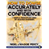 How To Dowse Accurately & With Confidence: 7 Simple Principles Used By Master Dowsers (The Practical Pendulum Series Book 2)