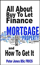 All About Buy to Let Finance And How To Get It (English Edition)