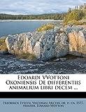 Edoardi Vvottoni Oxoniensis de Differentiis Animalium Libri Decem, Frederick Evelyn, 1178485994
