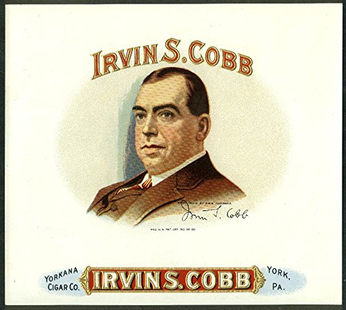 Irvin S Cobb Cigar Box label unused Yorkana Cigar York PA ca (York Cigar Box)