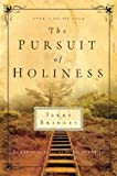 The Pursuit of Holiness by Jerry Bridges (Jan 31 2006)