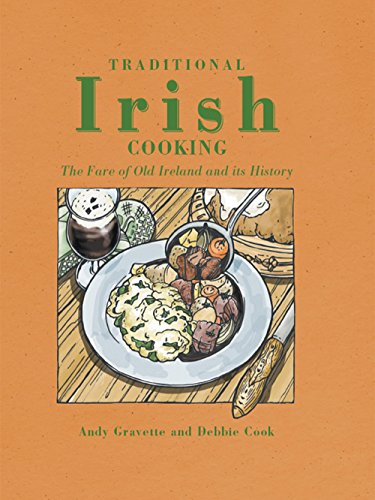Traditional Irish cooking: The Fare of Old Ireland and Its History by Andy Gravette