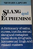 Slang and Euphemism, Richard A. Spears, 0451149793