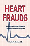 img - for Heart Frauds: Uncovering the Biggest Health Scam In History book / textbook / text book