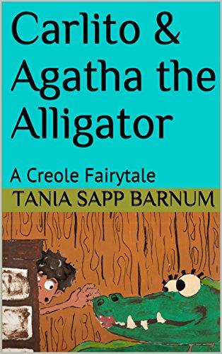 Carlito & Agatha the Alligator: A Creole Fairytale