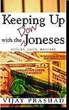 Keeping up with the Dow Joneses, Vijay Prashad and Alfredo Molano, 0896086895