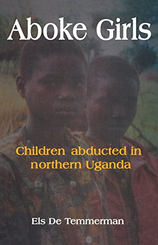 Aboke Girls. Children Abducted in Northern Uganda -
