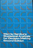 Statistical Analysis for Decision Making, Hamburg, Morris, 0155837478