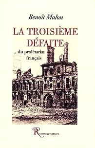 La troisième défaite du prolétariat français par Benoît Malon