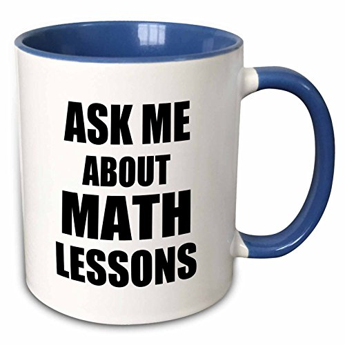 3dRose InspirationzStore Typography - Ask me about Math Lessons - advertising Mathematics tutor job after school teacher advert advertise - 15oz Two-Tone Blue Mug -