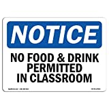 OSHA Notice Signs - No Food & Drink Permitted in Classroom | Choose from: Aluminum, Rigid Plastic or Vinyl Label Decal | Protect Your Business, Work Site, Warehouse | Made in The USA