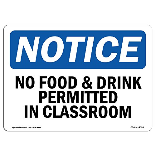 OSHA Notice Signs - No Food & Drink Permitted in Classroom | Choose from: Aluminum, Rigid Plastic or Vinyl Label Decal | Protect Your Business, Work Site, Warehouse | Made in The USA by SignMission