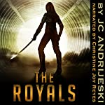 The Royals (Alien Apocalypse Part II) | JC Andrijeski