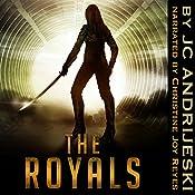 The Royals (Alien Apocalypse Part II) | JC Andrijeski