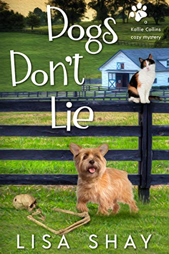 Dogs Don't Lie: A Kallie Collins Cozy Mystery by [Shay, Lisa]