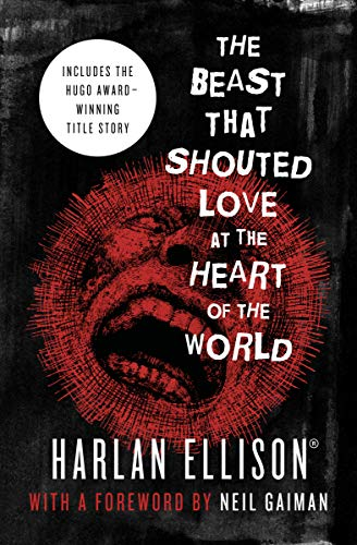 The Beast That Shouted Love at the Heart of the World: Stories (Heart Of The Beast)