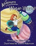 The Adventures of Evee Dreamer: Waterworld (Volume 1) by Adam Michael Phillips (2015-11-25)