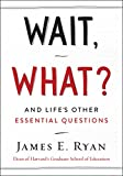 #3: Wait, What?: And Life's Other Essential Questions