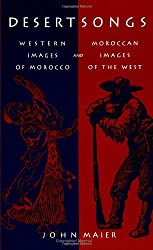 Desert Songs: Western Images of Morocco and Moroccan Images of the West (SUNY Series, the Margins of Literature)