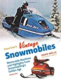 Search : Snow Goer's Vintage Snowmobiles: Memorable Machines and Highlights from Snowmobiling's Golden Era - Volume One