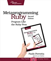 Metaprogramming Ruby 2: Program Like the Ruby Pros Front Cover