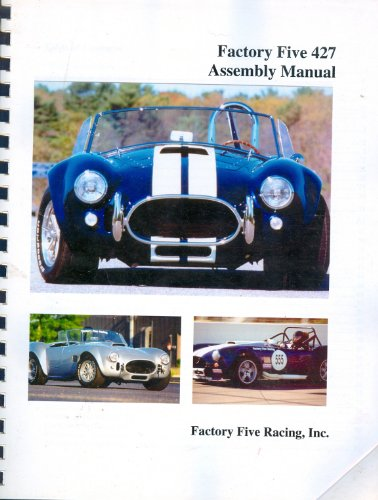 Factory Five 427 Assembly Manual, Revision N, Effective June 2001