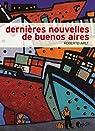 Dernières nouvelles de Buenos Aires par Arlt