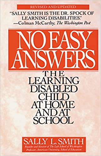 From Smart Kids With Ld April 14 2014 >> No Easy Answers The Learning Disabled Child At Home And At School