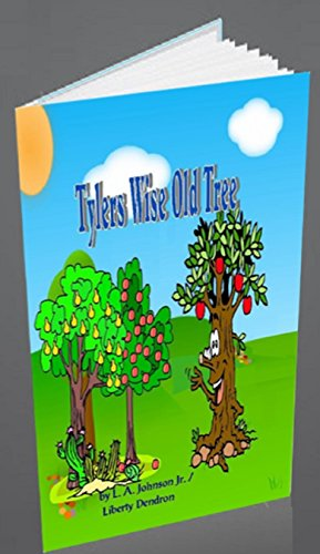 Book: Tyler's Wise Old Tree by Liberty Dendron