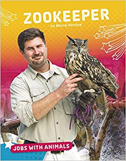 Zookeeper (Jobs with Animals): Marne Ventura: 9781543560459