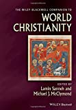 img - for The Wiley-Blackwell Companion to World Christianity (Wiley Blackwell Companions to Religion) book / textbook / text book