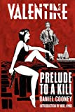 Valentine: Prelude to a Kill, Daniel Cooney, 1478267062