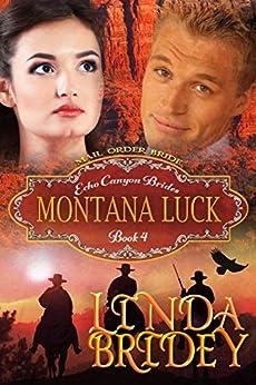 Mail Order Bride - Montana Luck: Historical Cowboy Romance Novel (Echo Canyon Brides Book 4) by [Bridey, Linda]