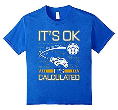 Rocket Ok Its CALCULATED Video Game Lovers Funny Shirt Gift