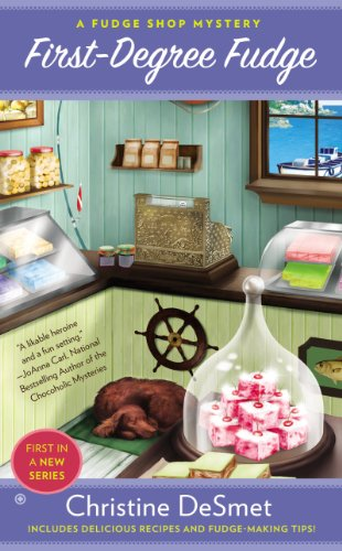 First-Degree Fudge: A Fudge Shop Mystery
