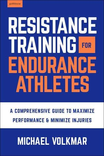 The Endurance Athletes Training Bible: A Comprehensive Guide to Maximize Performance & Minimize Injuries Michael Volkmar