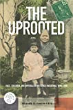 img - for The Uprooted: Race, Children, and Imperialism in French Indochina, 1890 1980 (Southeast Asia: Politics, Meaning, and Memory) book / textbook / text book