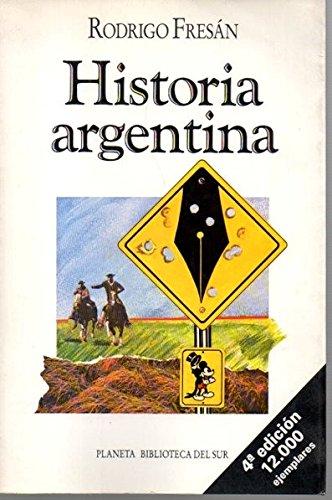 Historia argentina (Biblioteca del sur) (Spanish Edition): Rodrigo Fresán: 9789507420719: Amazon.com: Books