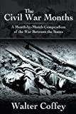 The Civil War Months, Walter Coffey, 1468580221