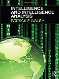 Intelligence and Intelligence Analysis, Patrick F. Walsh and Margaret Mitchell, 184392739X